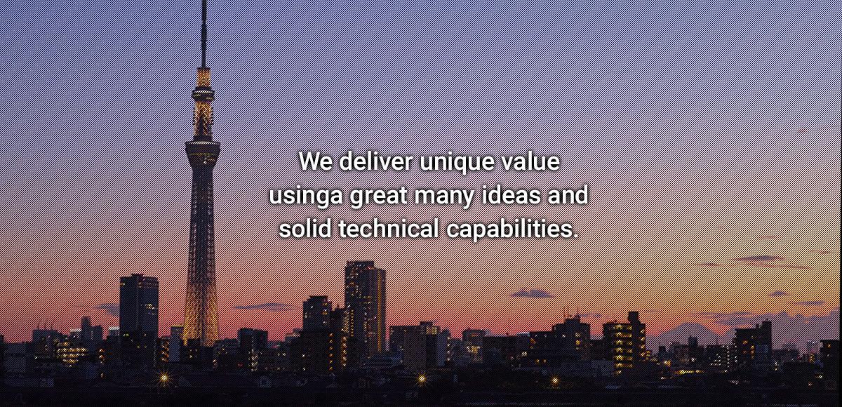 豊かな発想と確かな技術で、オンリーワンの価値をお届けます。